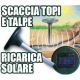 SCACCIA TALPE RODITORI ULTRASUONI ENERGIA SOLARE